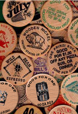 Wooden Nickels and Dollars